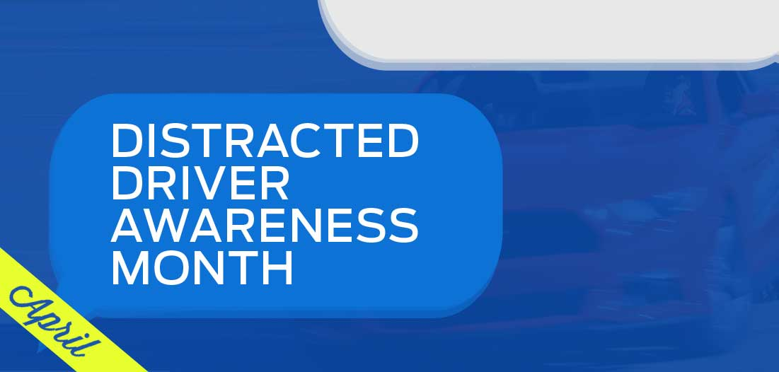 April Distracted Driving Month